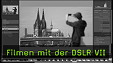 Filmen mit der DSLR VII