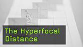 Hyperfocal Distance, Depth of Field, DOF