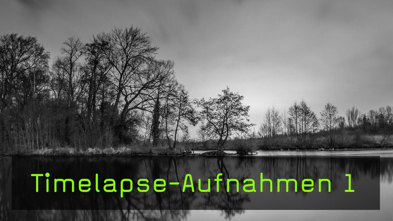 Timelapse Aufnahmen