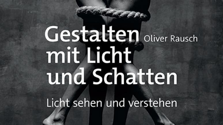 Buchverlosung: Gestalten mit Licht und Schatten von Oliver Rausch