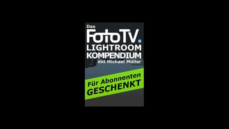 FotoTV.-Weihnachtsgeschenk: Komplettes Lightroom-Kompendium als Download