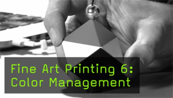 Fine Art Printing 6: Color Management