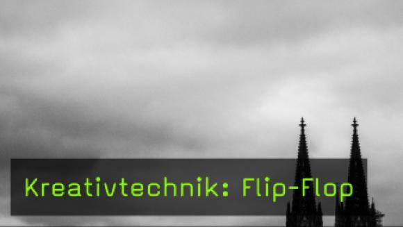 Kreativtechnik: Flip-Flop