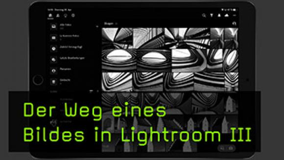 Der Weg eines Bildes in Lightroom III