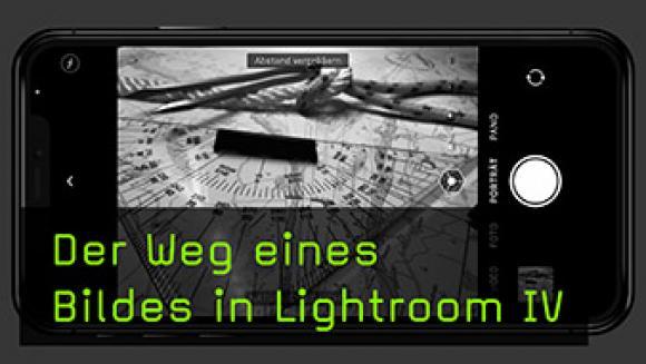 Der Weg eines Bildes in Lightroom IV