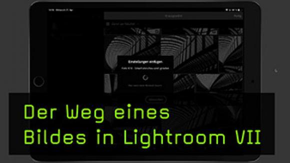 Der Weg eines Bildes in Lightroom VII