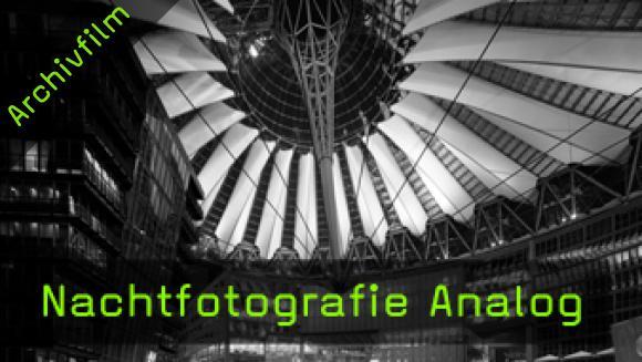 analoge Nachtfotografie, Panorama, Fotoworkshop, Fotografie lernen