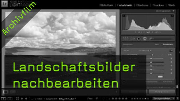 Landschaftsfotografie, RAW-Format, Lightroom