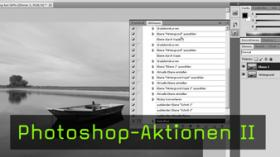 Photoshop-Aktionen, Photoshop, digitale Bildbearbeitung