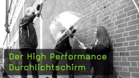 Der High Performance Durchlichtschirm