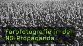 Farbfotografie in der NS-Propaganda