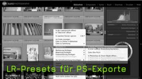 LR-Presets für PS-Exporte - Lightroom Tutorial