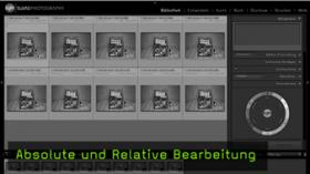 absolute und relative Bearbeitung Lightroom