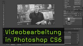 Videobearbeitung in Photoshop CS6