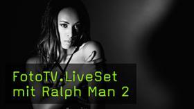 FotoTV.LiveSet mit Ralph Man 2