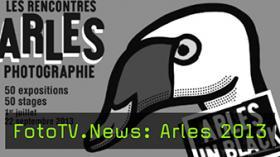 FotoTV.News: Arles 2013