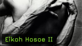 Eikoh Hosoe II - Record of my Memories
