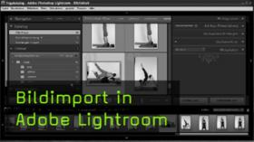 Bildimport in Adobe Photoshop Lightroom
