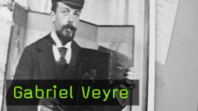 Gabriel Veyre - Ein Pionier des Autochroms