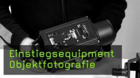 Ausrüstung Equipment Objektfotografie Stilllifefotografie