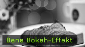 Bens Bokeh-Effekt