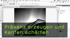 Präsenz erzeugen und Kanten schärfen in photoshop