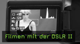 Filmen mit der DSLR Kameraeinstellungen