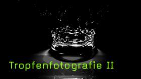 Tropfen fotografieren Lichttechniken Gestaltung
