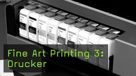 Fine Art Printing 3: Drucker