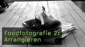 Foodfotografie 2: Arrangieren