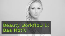 Beauty Workflow 1: Das Motiv