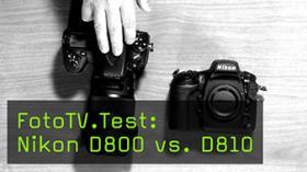 FotoTV.Test: Nikon D800 vs. D810