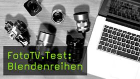 FotoTV.Test: Blendenreihen