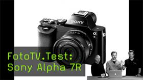 FotoTV.Test: Sony Alpha 7R
