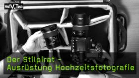Der Stilpirat - Was für Ausrüstung Equipment Hochzeitsfotografie verwenden
