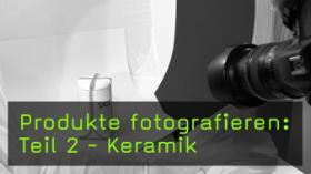 Keramik fotografieren