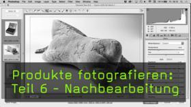 Digitale Nachbearbeitung von Produktfotos