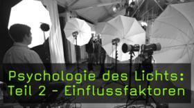Psychologie des Lichts: Teil 2 - Einflussfaktoren