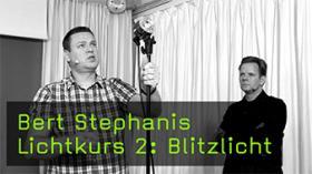 Bert Stephanis Lichtkurs 2: Blitzlicht