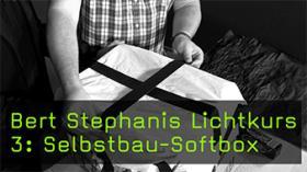 Bert Stephanis Lichtkurs 3: Selbstbau-Softbox