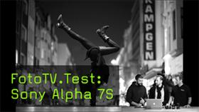 FotoTV.Test: Sony Alpha 7S