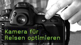 Kamera für Reisen optimieren