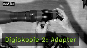 Digiskopie 2: Adapter
