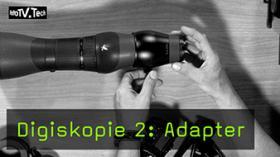 Digiskopie 2: Adapter