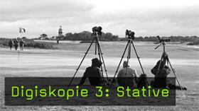 Digiskopie 3: Stative