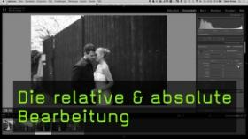 Die relative & absolute Bearbeitung in Lightroom CC