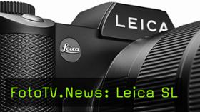 FotoTV.News: Leica SL