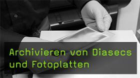 Archivieren von Diasecs und Fotoplatten