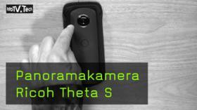 Panoramakamera Ricoh Theta S Test
