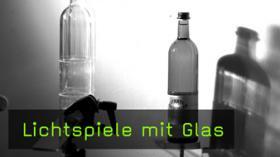 Licht und Glas Effekte in der Fotografie